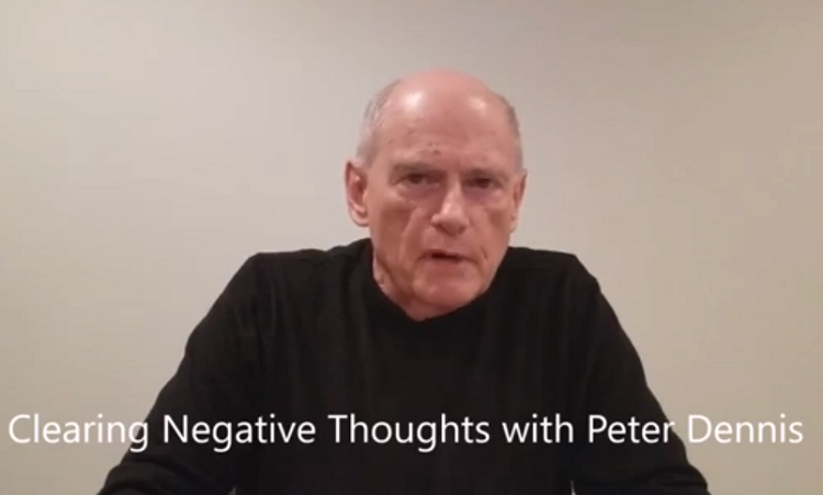 Peter Dennis - Clearing Negative Thoughts