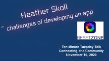 Heather Skoll - challenges of creating the Reset Zone app